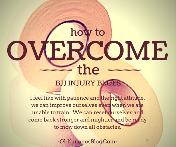 HOW TO OVERCOME THE BJJ INJURY BLUES