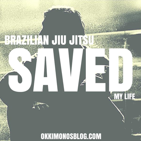 bjj saved my life