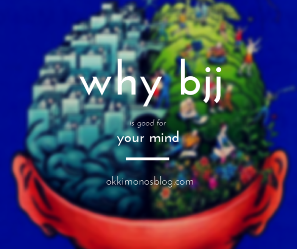 why bjj is good for your mind