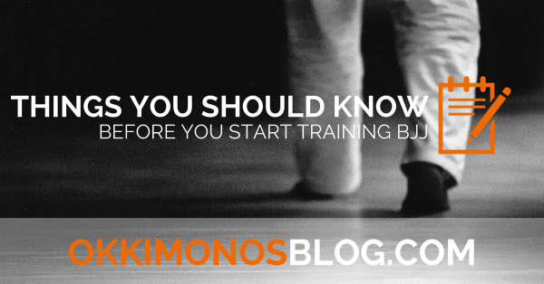 THINGS YOU SHOULD KNOW before you start training bjj