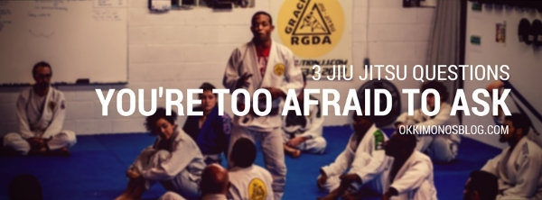 3 jiu jitsu questions
