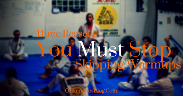 Three Reasons you must stop skipping warmups in bjj