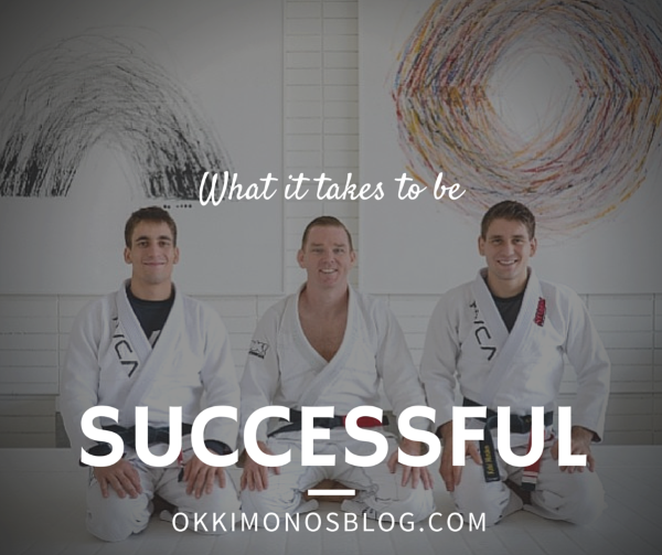 WHAT IT TAKES TO BE SUCCESSFUL IN BJJ