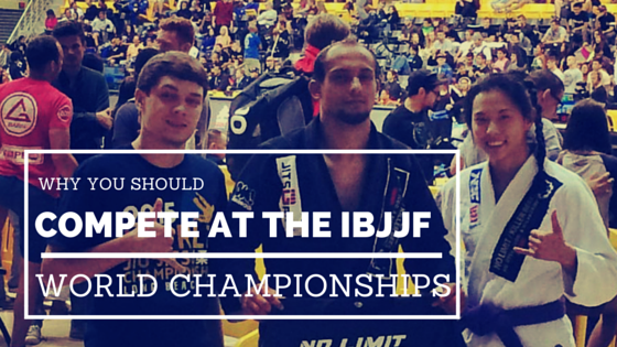 why you should compete at ibjjf world championships