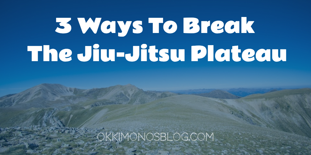 3 ways to break the jiu-jitsu plateau